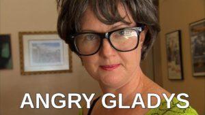 Angry Gladys